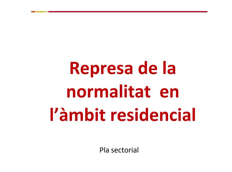 Pla sectorial: Represa de la normalitat en l'àmbit residencial