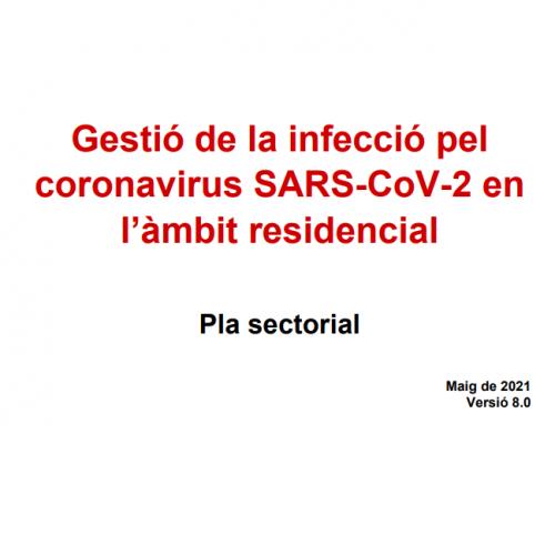 Nou Pla sectorial de gestió de la infecció pelcoronavirus SARS-CoV-2 enl'àmbit residencial